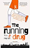 The Running Drug: How a running addiction helped one man overcome cancer, conquer a marathon and rediscover life
