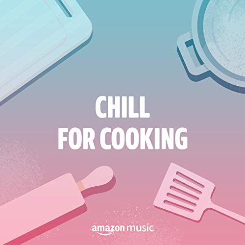 Chill for Cooking