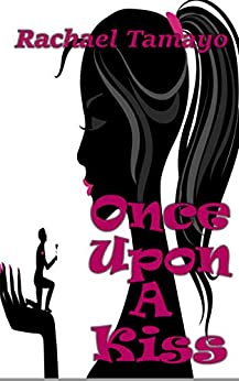 Once Upon A Kiss by [Rachael Tamayo]