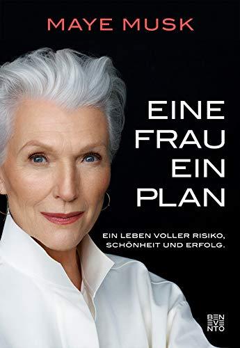 Eine Frau, ein Plan: Ein Leben voller Risiko, Schönheit und Erfolg
