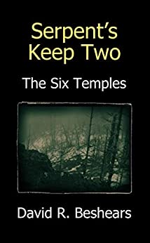 Serpent's Keep Two - The Six Temples by [David R. Beshears]
