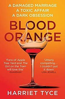 Blood Orange: The gripping, bestselling Richard & Judy book club thriller (English Edition) de [Harriet Tyce]
