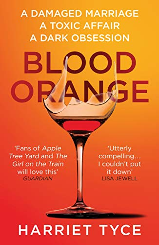 Blood Orange: The gripping, bestselling Richard & Judy book club thriller by [Harriet Tyce]