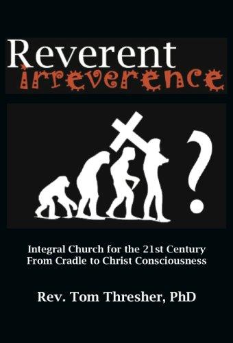 Reverent Irreverence (English Edition)