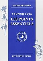 Acupuncture - Les points essentiels de Philippe Sionneau