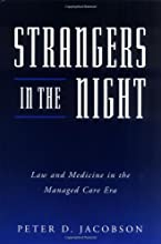 Strangers in the Night: Law and Medicine in the Managed Care Era