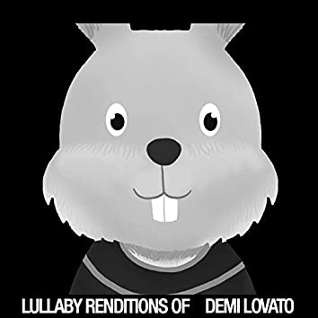 Lullaby Renditions of Demi Lovato
