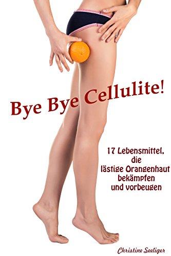 Bye Bye Cellulite!: 17 Lebensmittel, die lästige Orangenhaut bekämpfen und vorbeugen