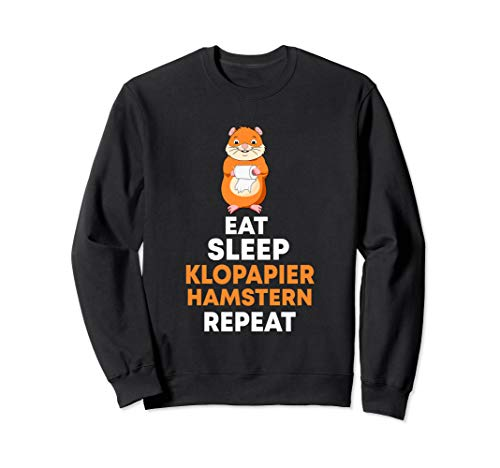 Eat Sleep Klopapier hamstern Repeat Toilettenpapier Hamster Sweatshirt