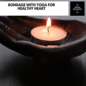 Bondage With Yoga For Healthy Heart