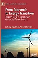 From Economic to Energy Transition: Three Decades of Transitions in Central and Eastern Europe (Energy, Climate and the Environment)
