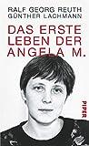Das erste Leben der Angela M. - Ralf Georg Reuth