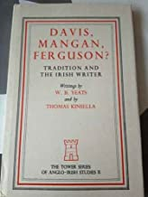 Davis, Mangan, Ferguson: Tradition and the Irish Writer (Tower Series of Anglo-Irish Study)