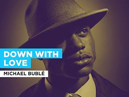 Down With Love im Stil von Michael Bublé