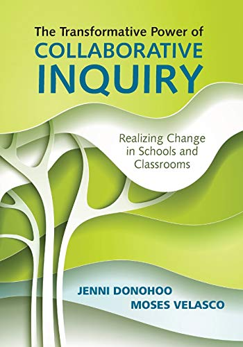 Download The Transformative Power of Collaborative Inquiry: Realizing Change in Schools and Classrooms 148338389X