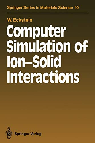 Compare Textbook Prices for Computer Simulation of Ion-Solid Interactions Springer Series in Materials Science Softcover reprint of the original 1st ed. 1991 Edition ISBN 9783642735158 by Eckstein, Wolfgang