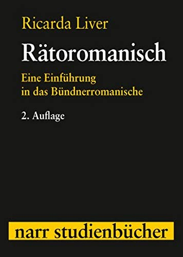 Rätoromanisch: Eine Einführung in das Bündnerromanische (Narr Studienbücher)
