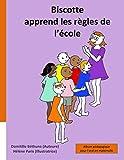 Biscotte apprend les règles de l'école - Album pédagogique pour l'oral en maternelle