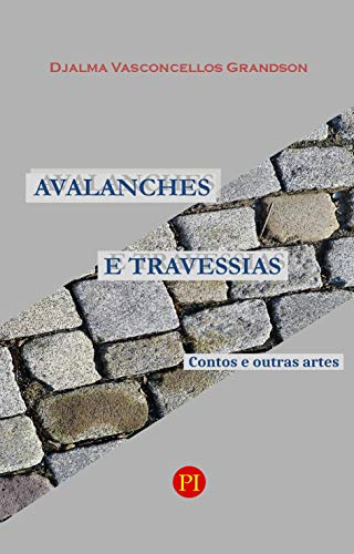 AVALANCHES E TRAVESSIAS: Contos e outras artes