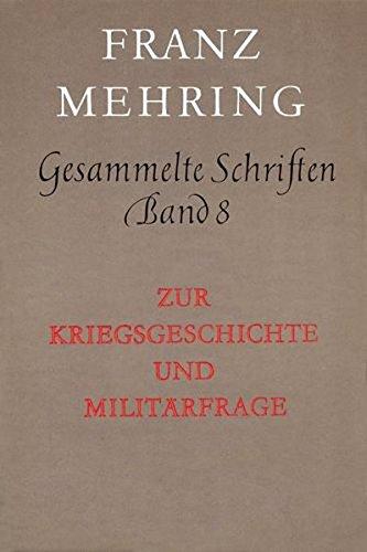 Gesammelte Schriften Band 8: Zur Kriegsgeschichte und Militärfrage
