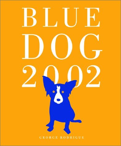 Blue Dog 2002 Engagement Calendar with Planner by George Rodrigue (2001-08-02)