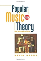 Popular Music in Theory: An Introduction by Keith Negus(1905-06-18)