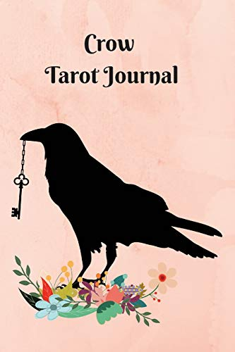 Crow Tarot Journal: Tarot Journal:  6x9 | Notebook | Card of the Day | 3 Card Reading | Quick Reference Section
