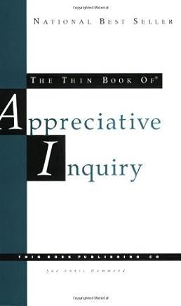 The Thin Book of Appreciative Inquiry, 2nd Edition by Sue Annis Hammond (1998-01-01)