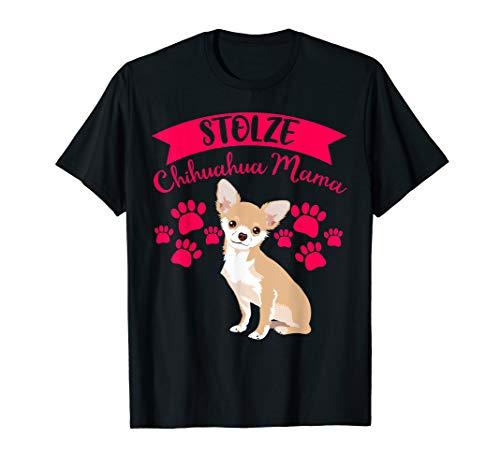 Stolze Chihauhau Mama Hundemama Hundeliebhaber süßes Hunde T-Shirt