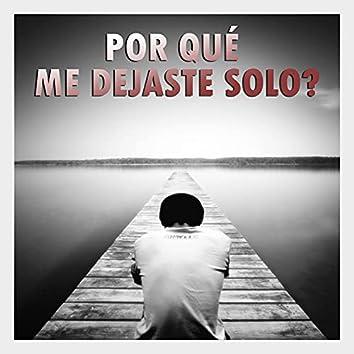 Por qué me dejaste solo
