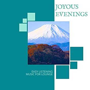 Joyous Evenings - Easy Listening Music For Lounge