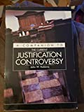 A Companion To The Current Justification Controversy - Westminster Seminary & the New Perspective on