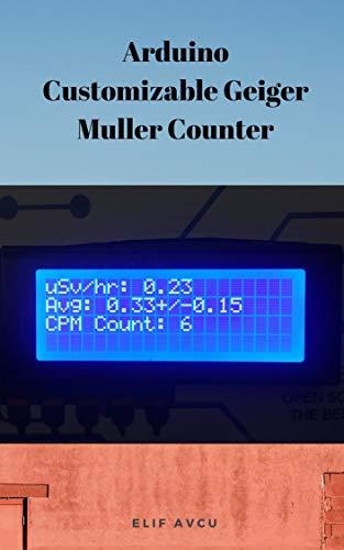 Arduino Customizable Geiger Muller Counter