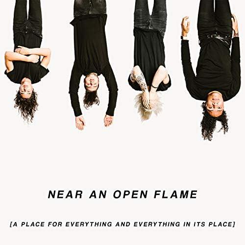 Near an Open Flame