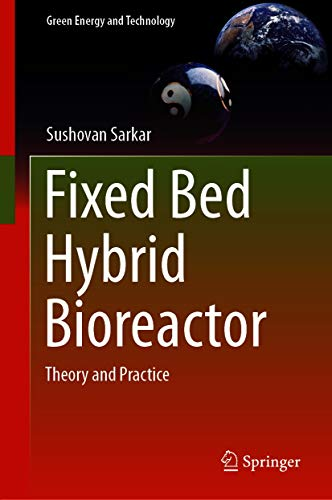 Fixed Bed Hybrid Bioreactor: Theory and Practice (Green Energy and Technology)