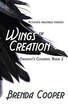 Wings of Creation (Fremont's Children Book 3) by [Brenda Cooper]