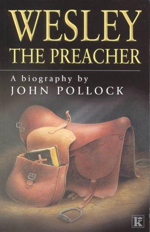 Wesley the Preacher by John Pollock (2000-03-03)