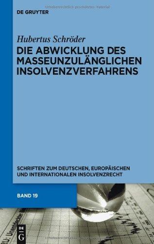 Die Abwicklung des masseunzulänglichen Insolvenzverfahrens (Schriften Zum Deutschen, Europaischen Und Internationalen In) (Schriften zum deutschen, europäischen und internationalen Insolvenzrecht 19)