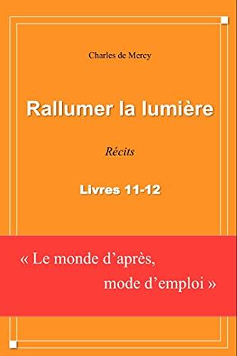 Couverture du livre Rallumer la lumière: Récits - Livres 11-12