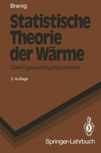 Statistische Theorie Der W Rme: Gleichgewichtsph Nomene (Springer-Lehrbuch)