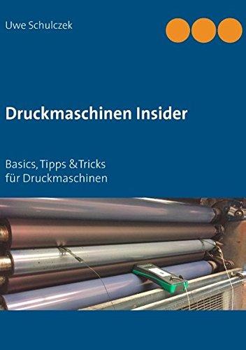 Druckmaschinen Insider: Basics, Tipp &Tricks für Druckmaschinen