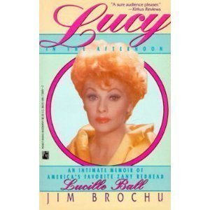 Paperback Lucy in the Afternoon: An Intimate Memoir of Lucille Ball Book