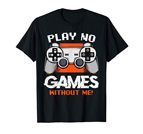 Play No Games Without Me Video PC Spiele Gamer Lustig Witzig T-Shirt