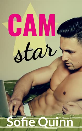 Cam Star: MM First Time Gay Explicit College Romance (Live on Cam Book 2) (English Edition)