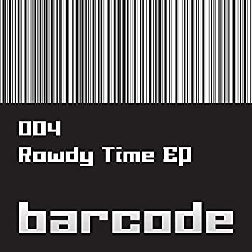The Rowdy Time EP