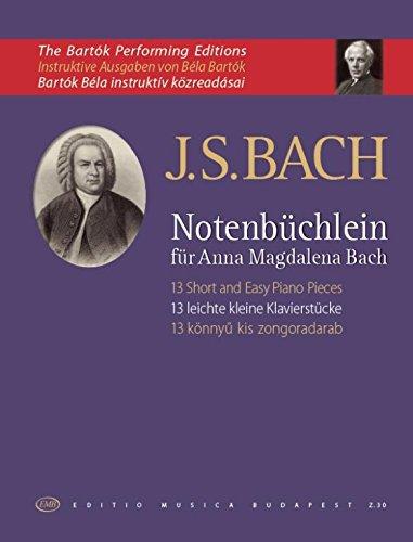 13 Leichte Klavierstuecke aus dem Notenbüchlein für Anna Magdalena Bach. Klavier
