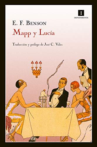 Mapp y Lucía (Impedimenta nº 4) de [E. F. Benson, Editorial Impedimenta, José C. Vales]
