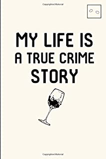 My Life is a True Crime Story Cute Dream Notebook for Passionate Mystery Detectives: Daily Dream Journal