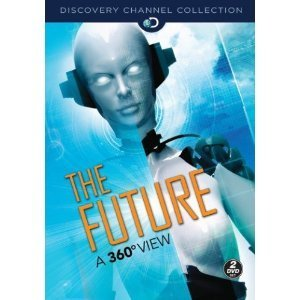 The Discovery Channel : The Future 10 Episode Collection : Future Life on Earth : 6 Episode Collection : Future Life on Earth , Future Intelligence , Future Cars , Extreme Tomorrow , Future Ships , Future Flight , the Energy Solution , 21st Century Shelter , the Quest for Water , Surviving Natural Disasters : Over 7 Hours
