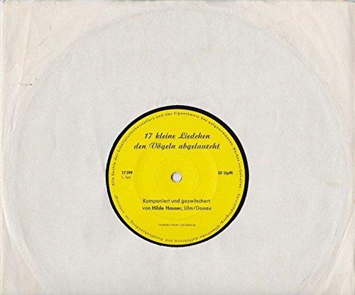 Hilde Hauser: 17 kleine Liedchen, den Vögeln abgelauscht. Komponiert und gezwitschert von Hilde Hauser, Ulm/Donau. 25 cm-LP Vinyl. Tonstudio Bauer 17399/17400